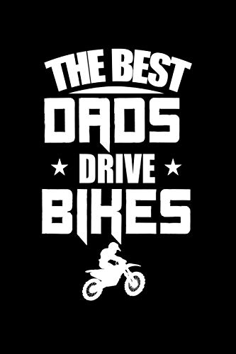 The Best dads drive bikes: 110 Game Sheets - Four in a Row Fun Blank Games | Soft Cover Book for Kids for Traveling & Summer Vacations | Mini Game | ... cm | Double Player | Funny Great Gift Paper