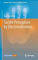Tactile Perception by Electrovibration (Springer Series on Touch and Haptic Systems)
