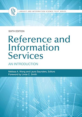 Compare Textbook Prices for Reference and Information Services: An Introduction,  Library and Information Science Text 6 Edition ISBN 9781440875045 by Wong, Melissa A.,Saunders, Laura