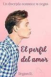 El perfil del amor : Un divertido romance a ciegas