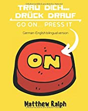 Trau Dich... Drück drauf / Go On... Press It (German-English bilingual version): Mitmachbuch / Activity Book (German Edition)