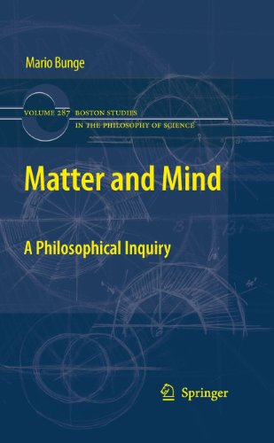 Matter and Mind: A Philosophical Inquiry (Boston Studies in the Philosophy and History of Science Book 287) (English Edition)
