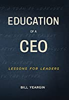 Education of a CEO: Lessons for Leaders