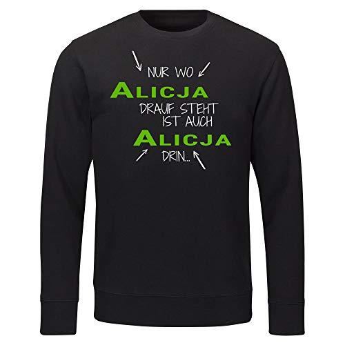 Multifanshop sweatshirt alleen waar Alicja Drauf staat ook Alicja erin zwart heren maat S tot 2XL