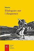 Dialogues Sur l'Eloquence
