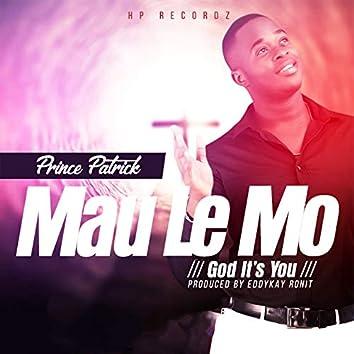 Mau Le Mo (God It's You)
