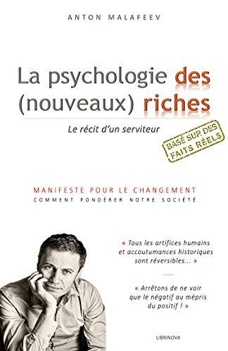 La psychologie des (nouveaux) riches: Le récit d'un serviteur