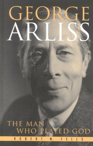 George Arliss: The Man Who Played God