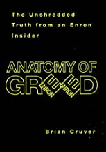 Anatomy Of Greed: Anatomy of Greed - The Unshredded Truth from an Enron Insider