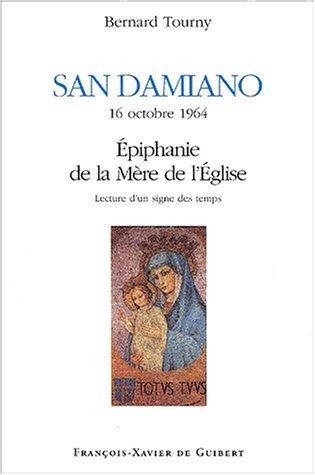San Damiano, 16 octobre 1964, Epiphanie de la Mère de l'Eglise: Lecture d'un signe des temps