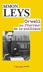 Orwell ou l'horreur de la politique de Simon Leys