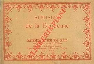 Alphabet de la Brodeuse. Lettres, chiffres, monogrammes et ornements a' points comptes suivis d'une serie de modeles avec calques pour broderie de blanc.