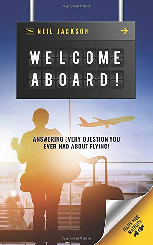 Welcome Aboard!: Cabin Crew Secrets: Answering every question you ever had about flying!