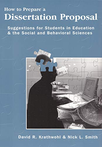How To Prepare A Dissertation Proposal Suggestions For Students In Education The Social And Behavioral Sciences