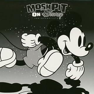 モッシュ・ピット・オン・ディズニー(CCCD)