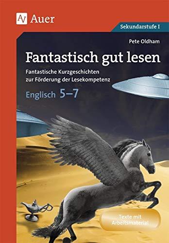 Fantastisch gut lesen Englisch 5-7: Neue Kurztexte zur Förderung der Lesekompetenz (5. bis 7. Klasse): Neue Kurztexte zur Frderung der Lesekompetenz (5. bis 7. Klasse)