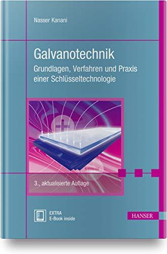 Galvanotechnik: Grundlagen, Verfahren und Praxis einer Schlüsseltechnologie