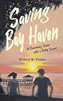 Saving Bay Haven: A Charming Town with a Dirty Secret