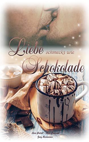 Liebe schmeckt wie Schokolade