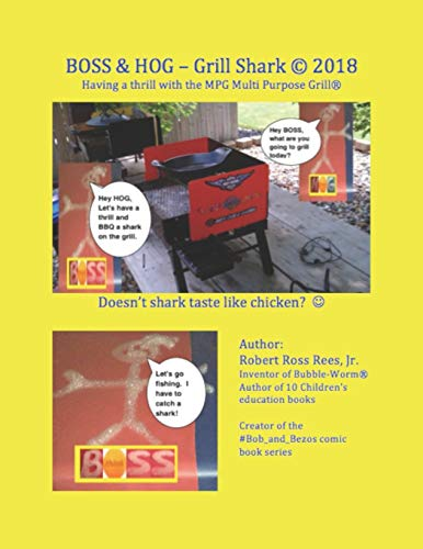 BOSS & HOG – Grill Shark © 2018: Having a thrill with the MPG Multi Purpose Grill®: Having a thrill with the MPG Multi Purpose Grill(R)