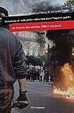 Violences et radicalités militantes dans l'espace public en France des années 1980 à nos jours