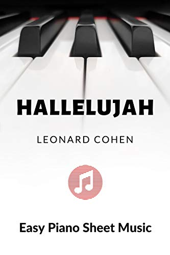 Hallelujah * Leonard Cohen - Easy & Intermediate Piano Sheet Music for Beginner - BIG Notes : Teach Yourself How to Play. Popular, Pop Song For Kids, Adults, ... Students, Teachers. (English Edition)