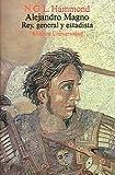 Alejandro Magno: Rey, general y estadista (Alianza Universidad (Au))