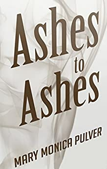 Ashes to Ashes (Peter Brichter series Book 3) by [Mary Monica Pulver]