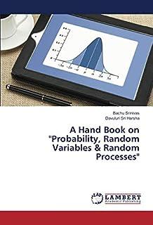 "A Hand Book on ""Probability, Random Variables & Random Processes"""
