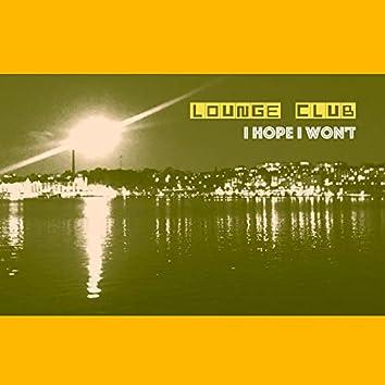 I Hope I Won't (feat. Petra Wahlgren)