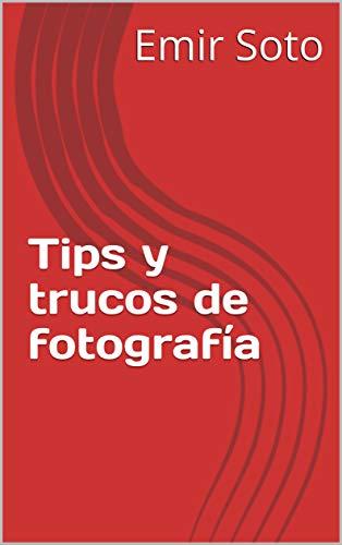 Tips y trucos de fotografía