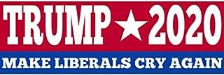 Trump 2020 Make Liberals Cry Again Bumper Sticker Car Decal Wall Art Banner