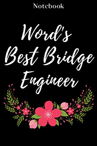 Word's Best Bridge engineer: Bridge engineer Notebook Journal /6*9Inches/120pages