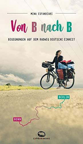 Von B nach B: Begegnungen auf dem Radweg Deutsche Einheit