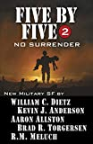 Five by Five 2: No Surrender: Book 2 of the Five by Five Series of Military SF (Volume 2)