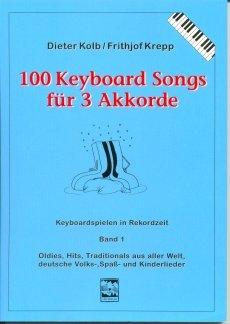 100 KEYBOARD SONGS FUER 3 AKKORDE 1 - arrangiert für Keyboard [Noten / Sheetmusic] Komponist: KOLB KREPP