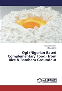 Ogi (Nigerian Based Complementary Food) from Rice & Bambara Groundnut