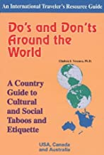 Do's and Don'ts Around the World: A Country Guide to Cultural and Social Taboos and Etiquette : Usa, Canada & Australia (International Traveler's Resource Guide)