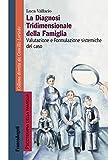 La diagnosi tridimensionale della famiglia. Valutazione e formulazione sistemiche del caso