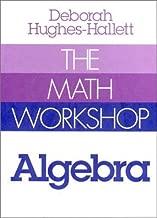 The Math Workshop: Algebra by Deborah Hughes-Hallett (1980-03-17)