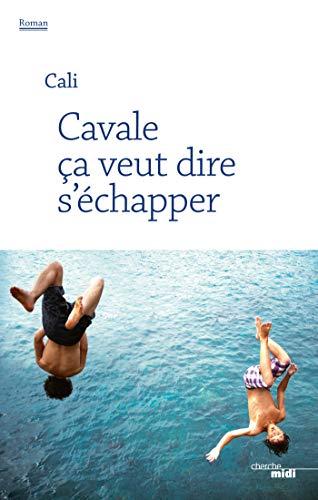 Cavale ça veut dire s'échapper (Romans) (French Edition)