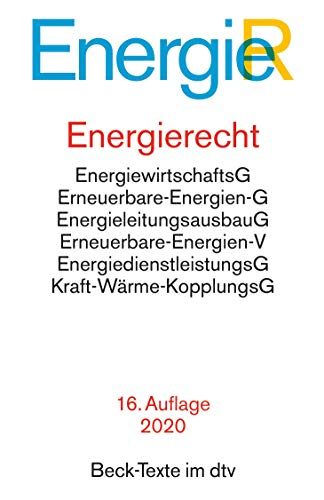 Energierecht: Energiewirtschaftsgesetz, Energiesicherungsgesetz, Erneuerbare-Energien-Gesetz, Erneuerbare-Energien-Wärmegesetz, ... (Beck-Texte im dtv)