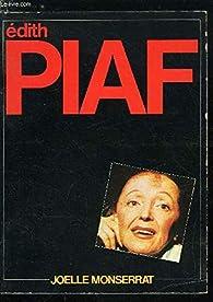 Édith Piaf et la chanson par Joëlle Monserrat