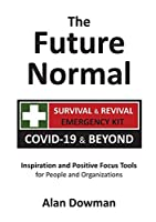 The Future Normal - The Survival & Revival Kit: Covid-19 & Beyond