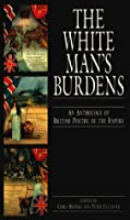 The White Man's Burdens: An Anthology of British Poetry of the Empire (Technology Management)