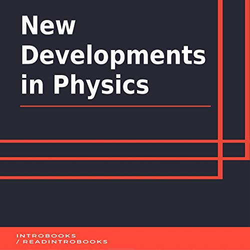 New Developments in Physics audiobook cover art