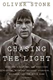 Image of Chasing the Light: Writing, Directing, and Surviving Platoon, Midnight Express, Scarface, Salvador, and the Movie Game