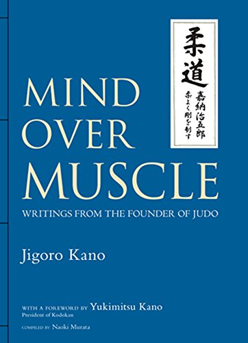 Kano, J: Mind Over Muscle: Writings From The Founder Of Judo