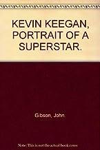 Kevin Keegan: Portrait of a Superstar