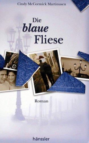 Die blaue Fliese: Roman